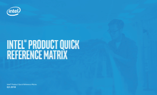 Intel® Product Quick Reference Matrix