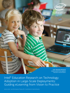 Intel® Education Research on Technology Adoption in Large-Scale Deployments: Guiding eLearning from Vision to Practice