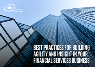 Best Practices for Building Agility and Insight in Your Financial Services Business