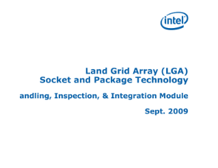 Land Grid Array (LGA) Socket and Package Technology