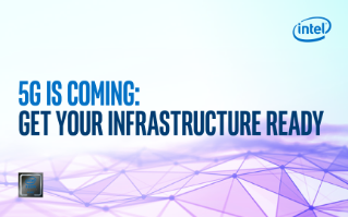 Prepare Your Infrastructure for 5G - Intel