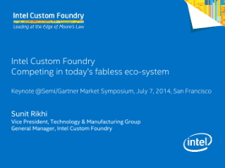 Intel Custom Foundry: Competing in Today's Fabless Ecosystem