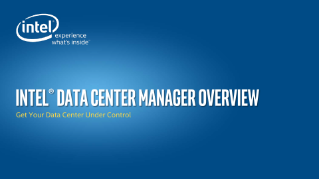Intel® data center manager Overview  Get Your Data Center Under Control