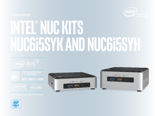Intel® NUC Kits: NUC6i5SYH and NUC6i5SYK Product Brief