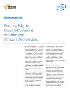 Securing Edge to Cloud IoT Solutions with Intel and AWS