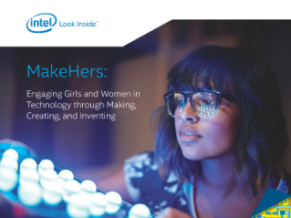 MakeHers: Engaging Girls and Women in Technology through Making, Creating, and Inventing