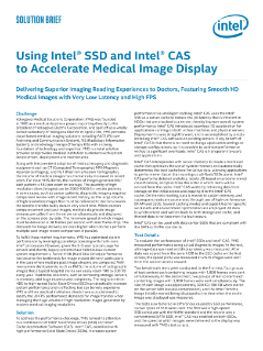 Intel® SSD and Intel® CAS Help Accelerate Medical Image Display