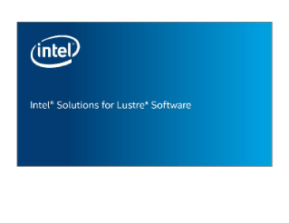 Module: Why Intel® Solutions for Lustre* Software