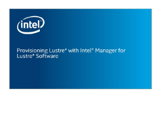 Provisioning Lustre* with Intel® Manager for Lustre*