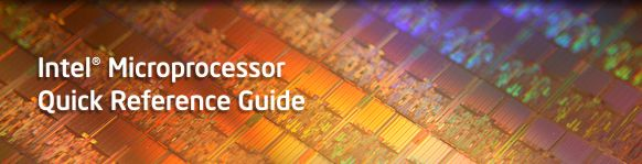 Intel® Microprocessor Quick Reference Guide