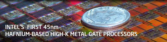 Intel's First 45nm Hafnium-based High-k Metal Gate Processors