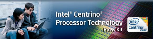 Intel® Centrino® Processor Technology