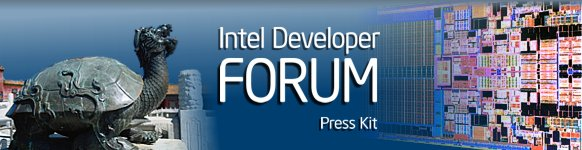 Intel Developer Forum Press Kit
