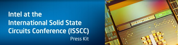 PRESS KIT – Intel @ ISSCC