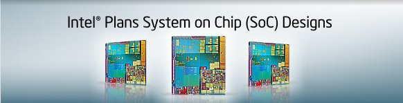 Intel® System on Chip (SOC)