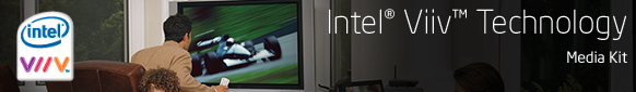 Intel® Core™2 Processor with Viiv™ Technology Media Kit